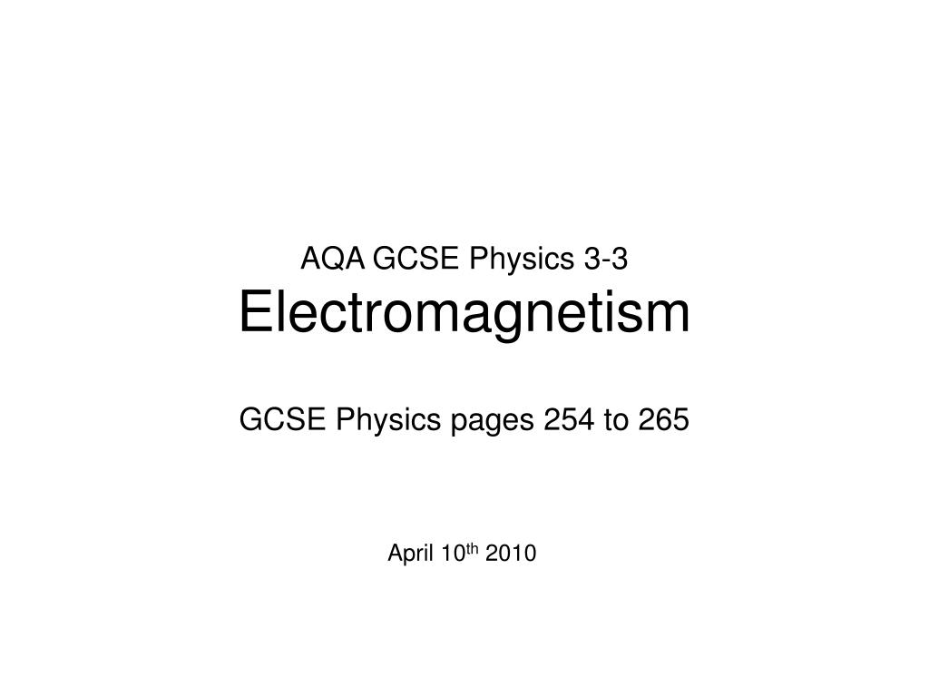 aqa gcse physics 3 3 electromagnetism l.