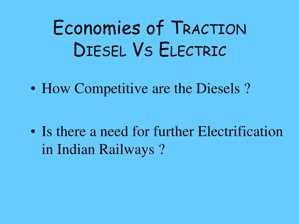 economies of t raction d iesel v s e lectric l.