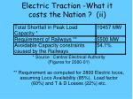 electric traction what it costs the nation ii