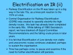 electrification on ir ii