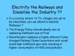 electrify the railways and dieselise the industry