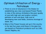 optimum utilisation of energy petroleum