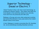 superior technology diesel or electric