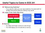 useful topics to come in ece 241
