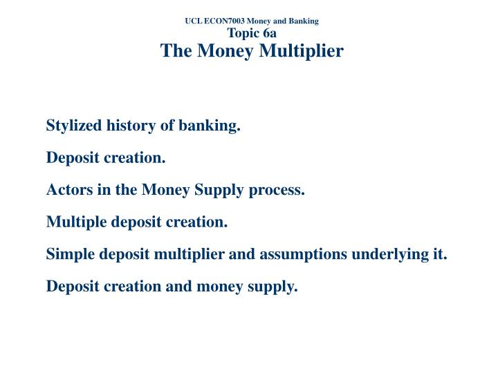 ucl econ7003 money and banking topic 6a the money multiplier n.