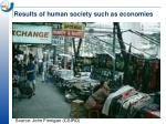 results of human society such as economies