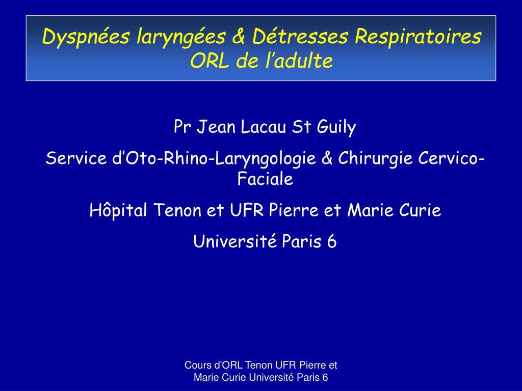 dyspn es laryng es d tresses respiratoires orl de l adulte l.