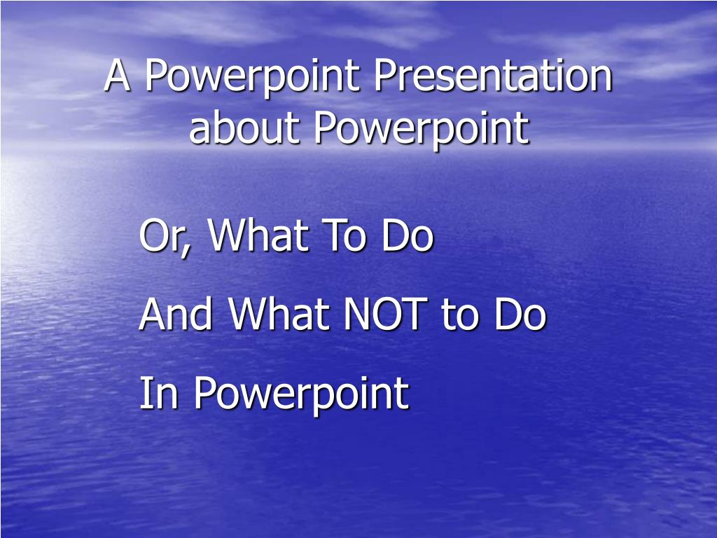 a powerpoint presentation about powerpoint l.