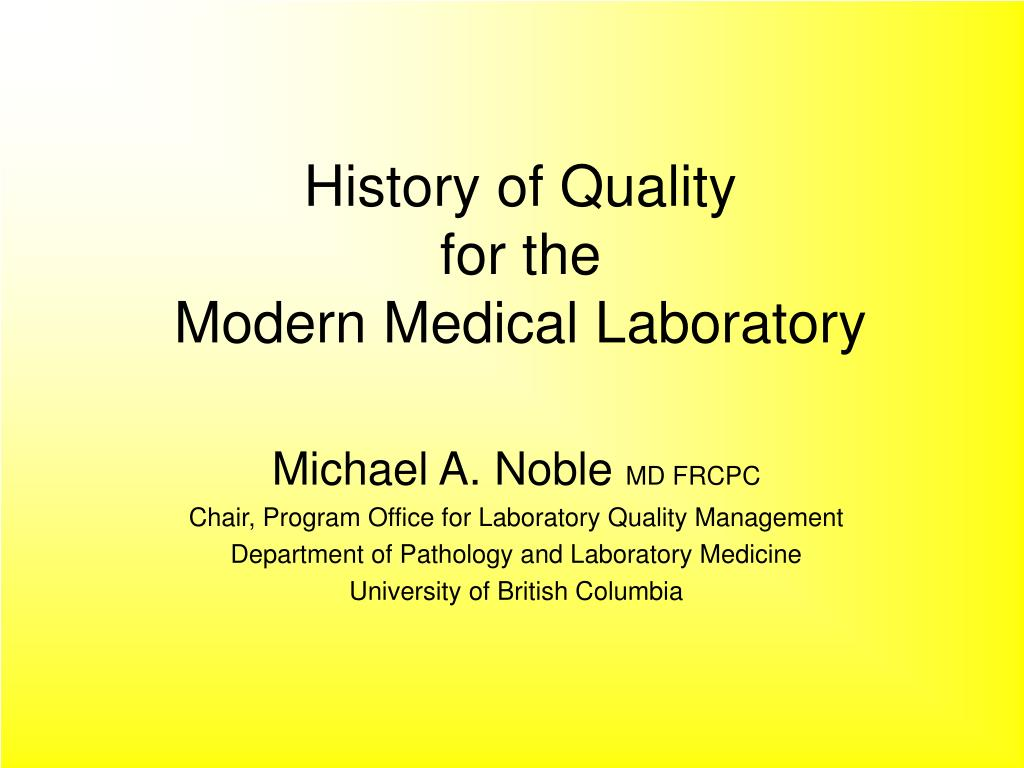 history of quality for the modern medical laboratory l.