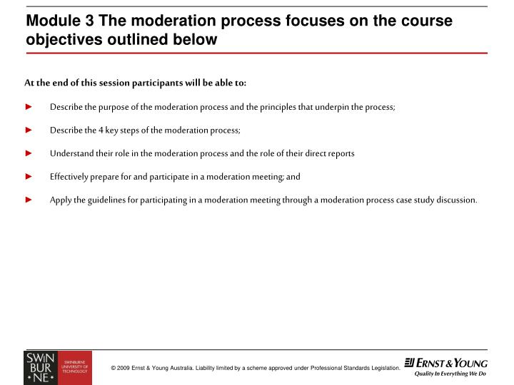 Module 3 the moderation process focuses on the course objectives outlined below