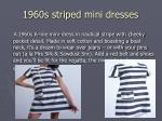 1960s striped mini dresses