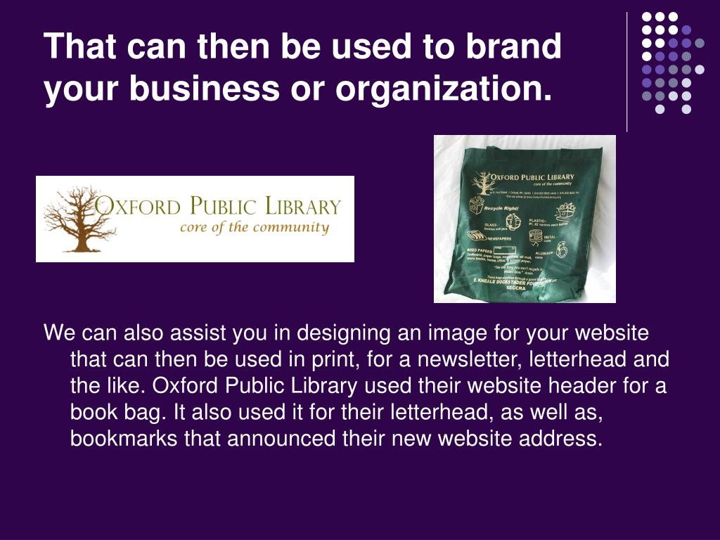 That can then be used to brand your business or organization.