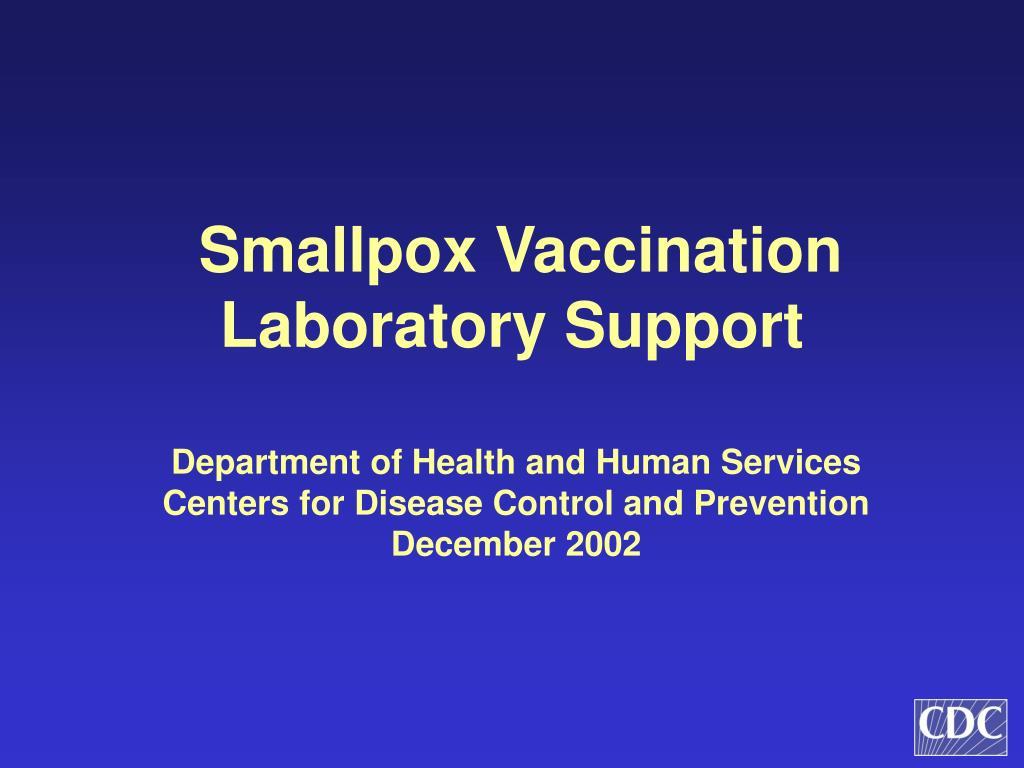 smallpox vaccination laboratory support l.
