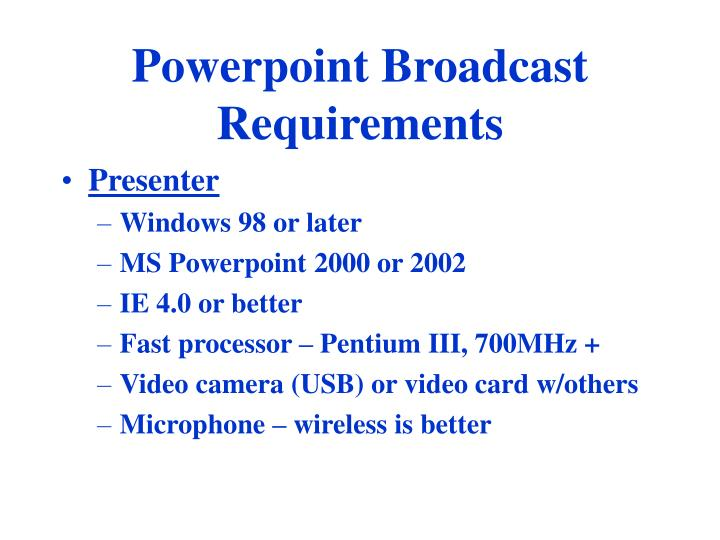 Powerpoint broadcast requirements