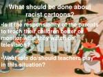 what should be done about racist cartoons