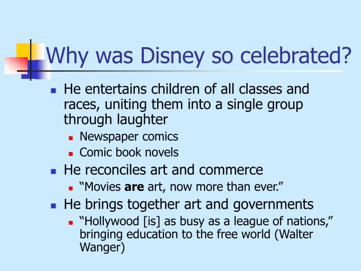 Why was disney so celebrated
