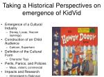taking a historical perspectives on emergence of kidvid