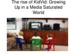 the rise of kidvid growing up in a media saturated world