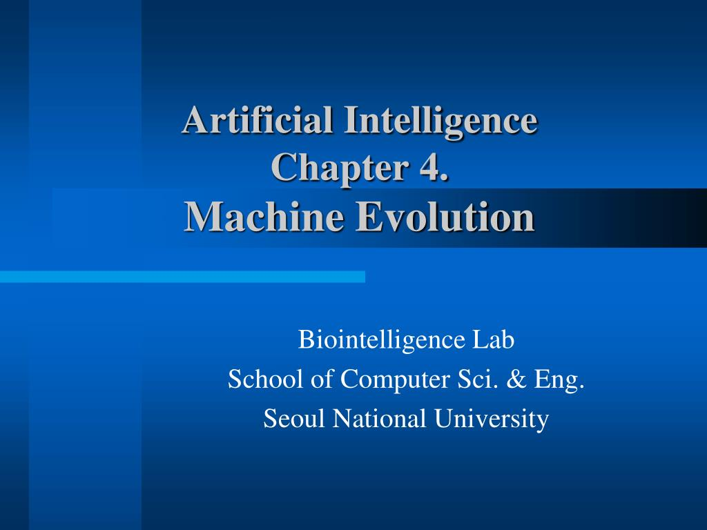artificial intelligence chapter 4 machine evolution l.