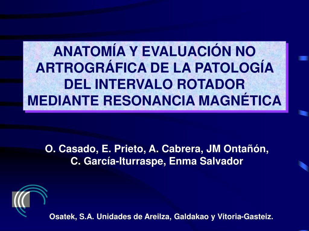 ANATOMÍA Y EVALUACIÓN NO ARTROGRÁFICA DE LA PATOLOGÍA DEL INTERVALO ROTADOR MEDIANTE RESONANCIA MAGNÉTICA