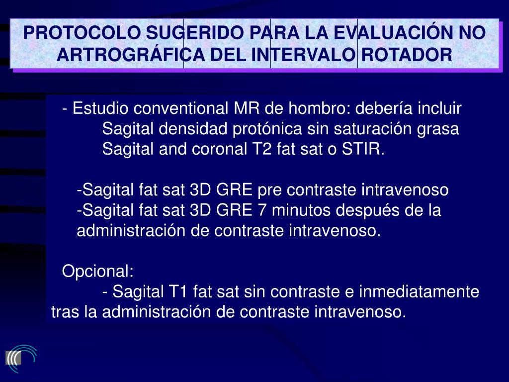 PROTOCOLO SUGERIDO PARA LA EVALUACIÓN NO ARTROGRÁFICA DEL INTERVALO ROTADOR