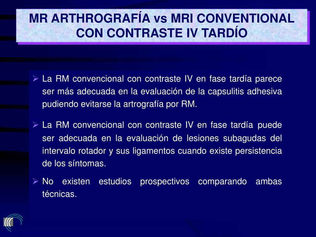 MR ARTHROGRAFÍA vs MRI CONVENTIONAL CON CONTRASTE IV TARDÍO