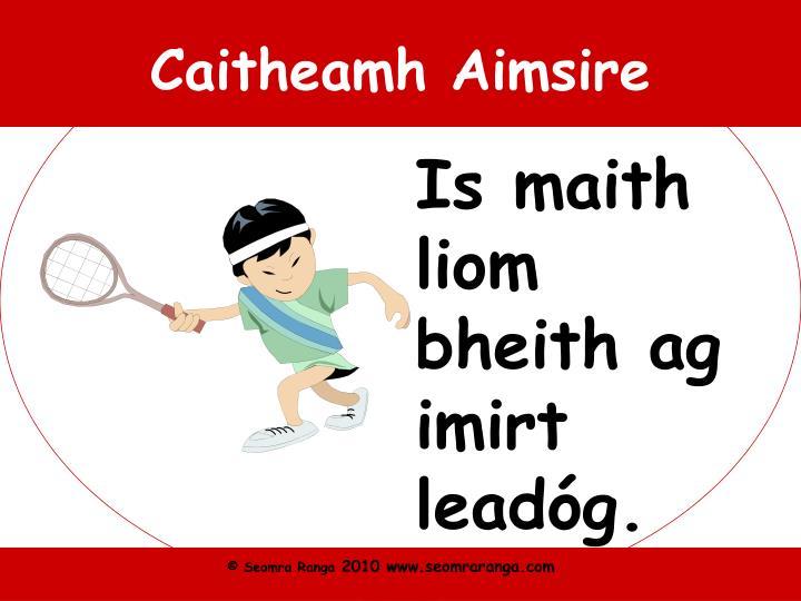 """caitheamh aimsire essay Leaving cert study guide: ordinary level irish   mo chaitheamh aimsire/my pastimes  """"is iad na caitheamh aimsire is fearr liom n."""