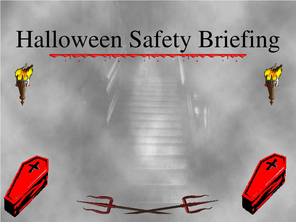 halloween safety briefing l.