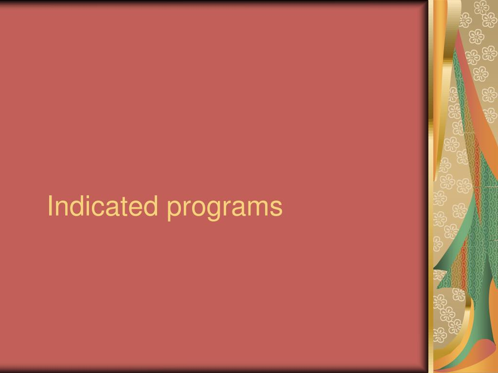 Indicated programs
