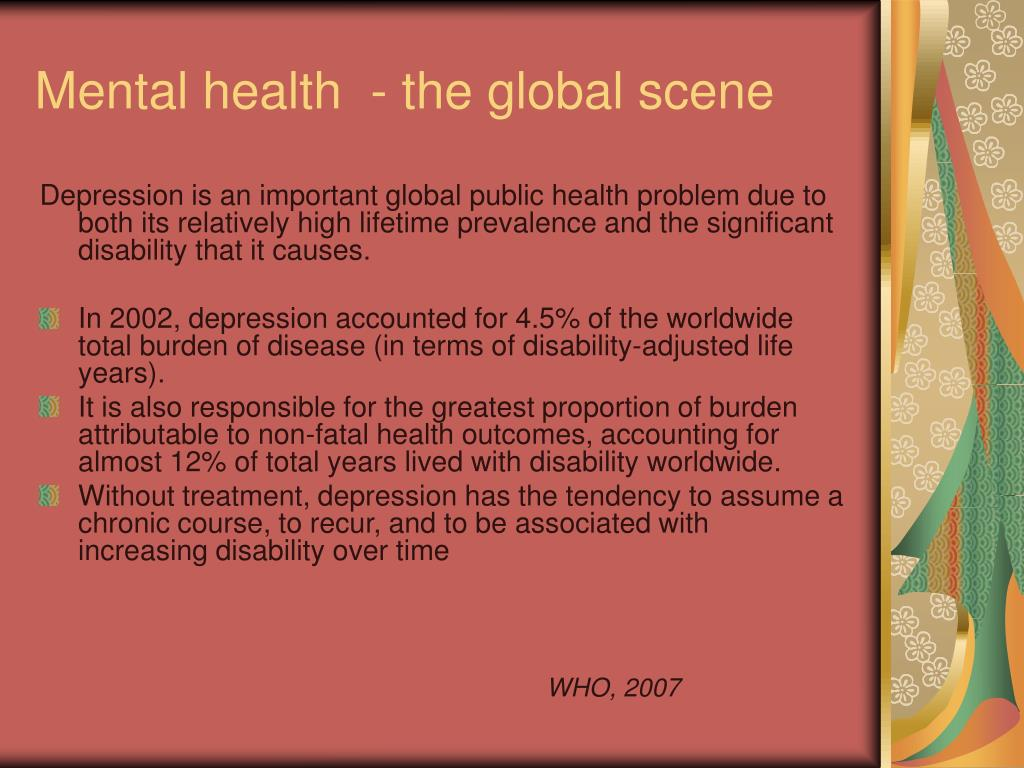 Mental health  - the global scene