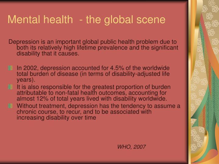 Mental health the global scene