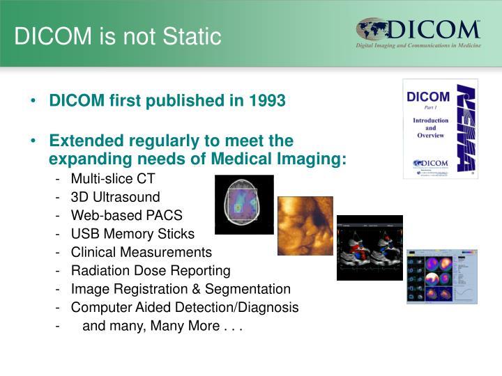 Dicom is not static