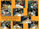 finding craft techniques in ezra jack keats books to use in our writing