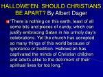 hallowe en should christians be apart by albert dager32