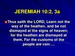 jeremiah 10 2 3a