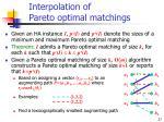 interpolation of pareto optimal matchings