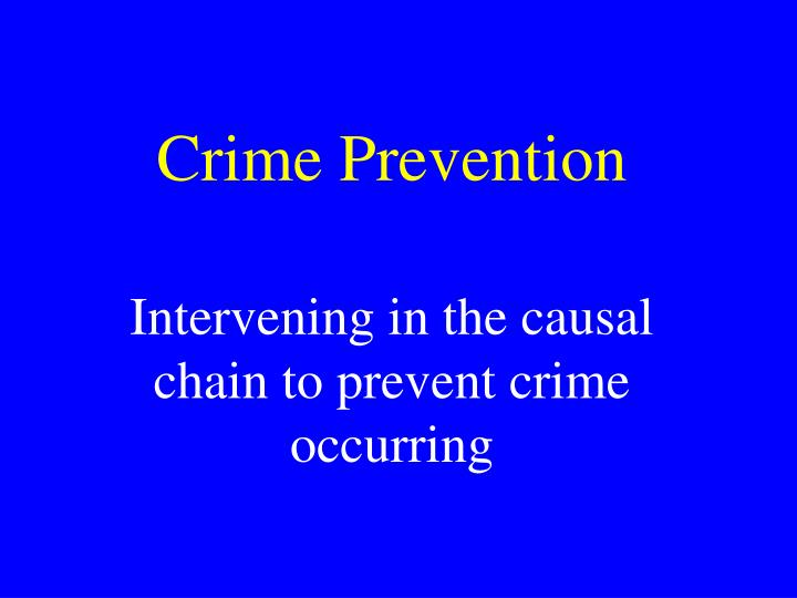 a review of my personal crime prevention strategy The strategy must involve parents in prevention activities and support parents and other residents concerned about gang-related violence potential obstacles communities beset by gang-related violence may be less inclined to develop stable and effective partnerships with their city's police.