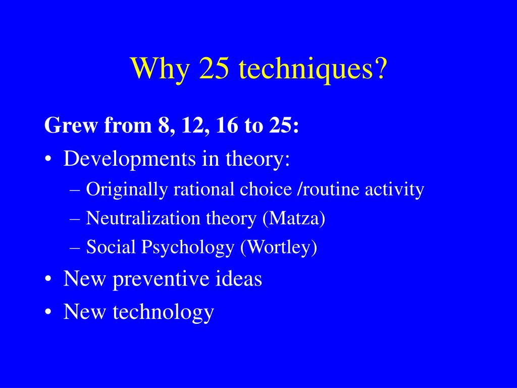 Why 25 techniques?