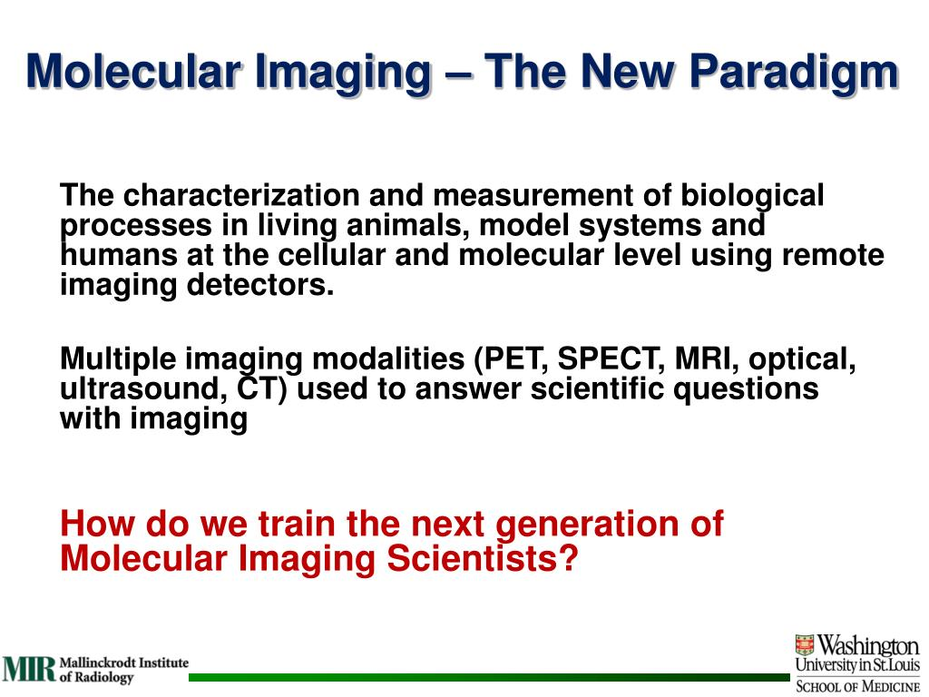 Molecular Imaging – The New Paradigm
