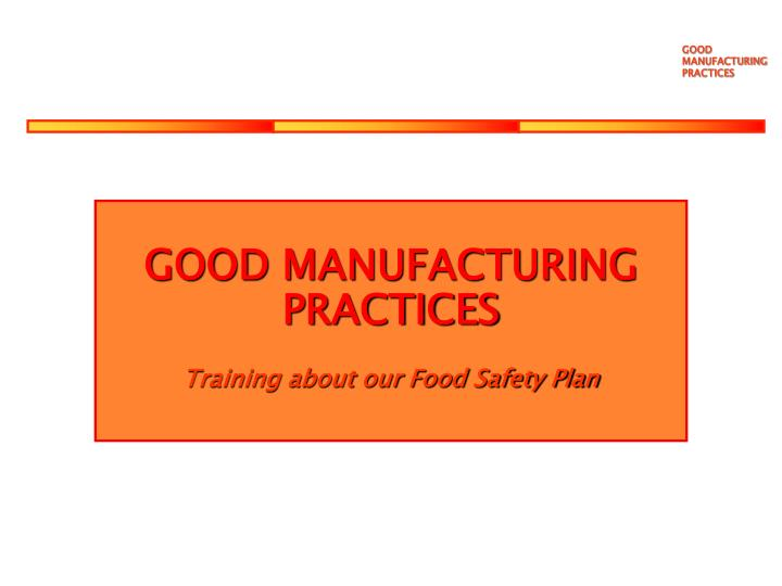 good manufacturing practices training about our food safety plan n.