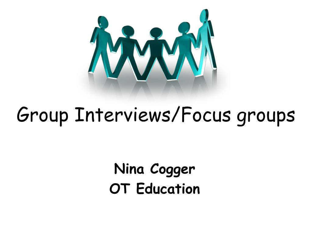 group interviews focus groups l.