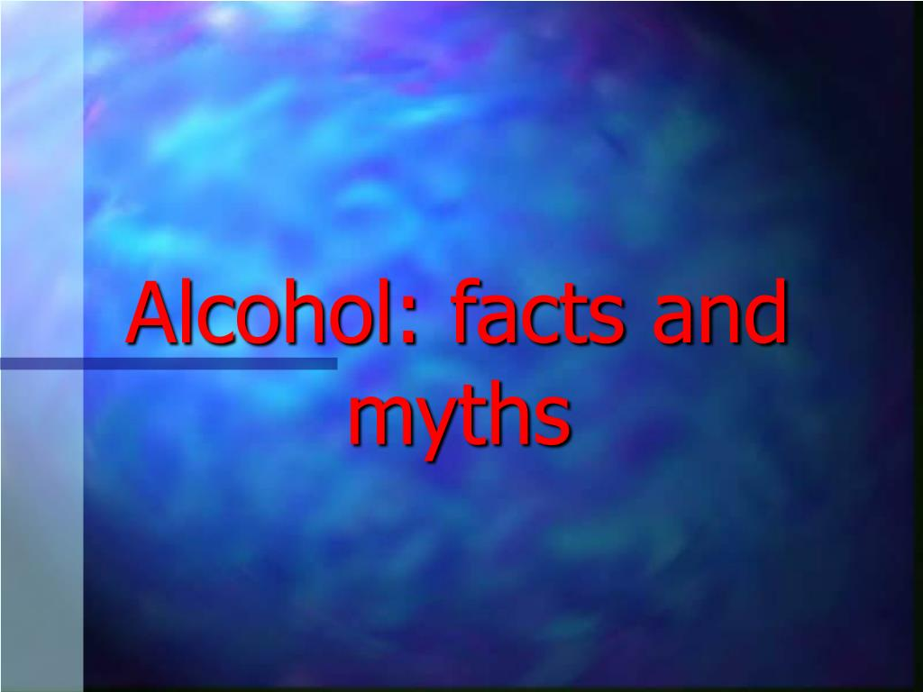 alcohol facts and myths l.