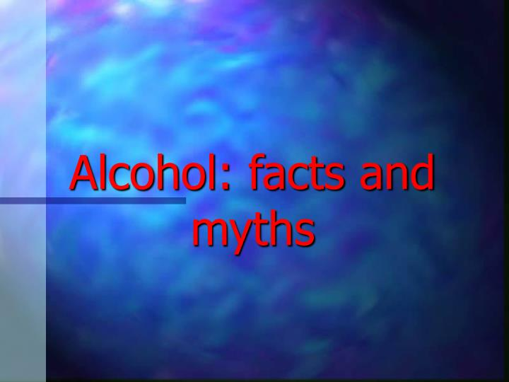 alcohol facts and myths n.