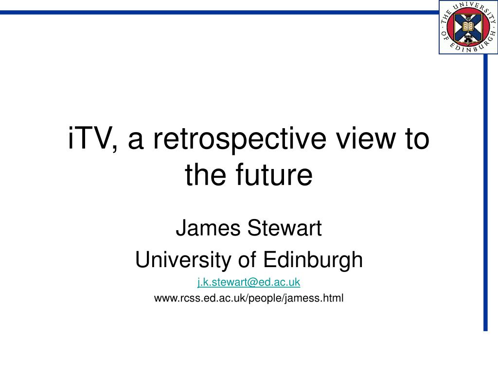 itv a retrospective view to the future l.