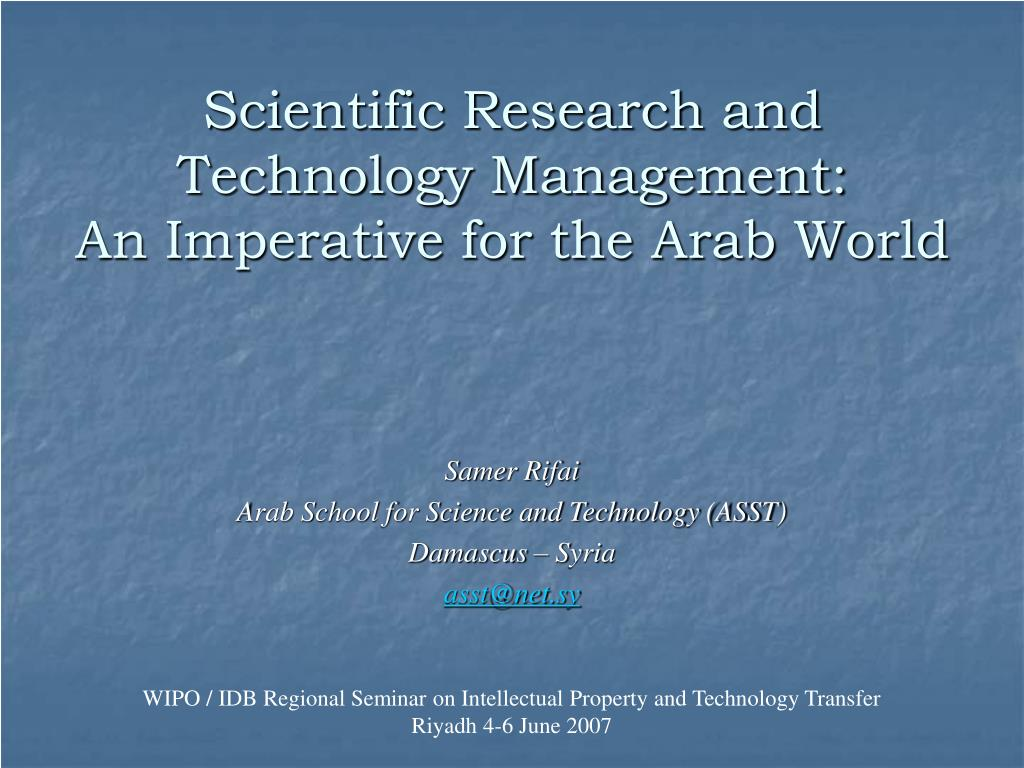 scientific research and technology management an imperative for the arab world l.