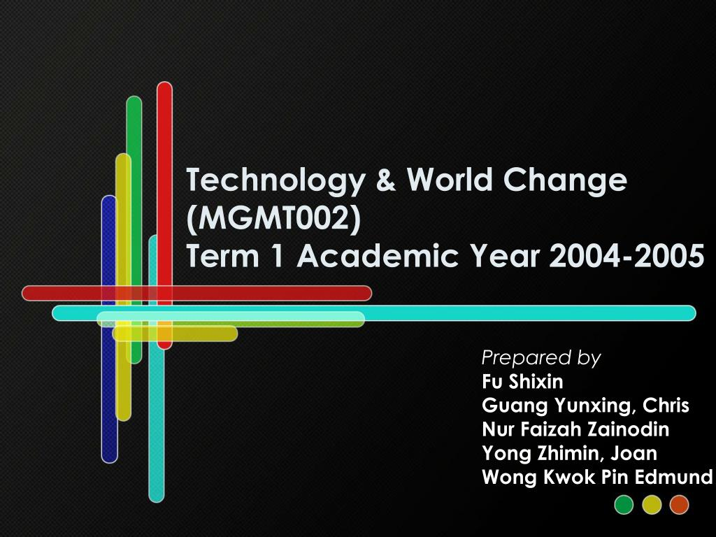 technology world change mgmt002 term 1 academic year 2004 2005 l.
