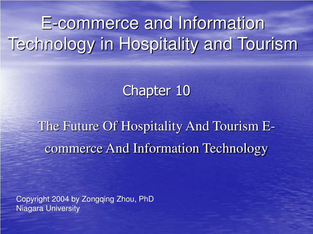chapter 10 the future of hospitality and tourism e commerce and information technology l.