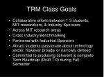 trm class goals