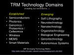 trm technology domains including but not limited to
