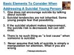basic elements to consider when addressing a suicidal young person
